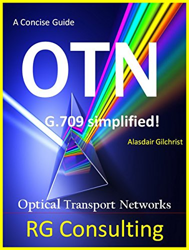 OTN (optical transport networks): G.709 Simplified (English Edition) -
