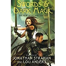 Swords & Dark Magic: The New Sword and Sorcery by Jonathan Strahan (2010-06-22)