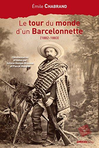 Le tour du monde d'un Barcelonnette (1882-1883)