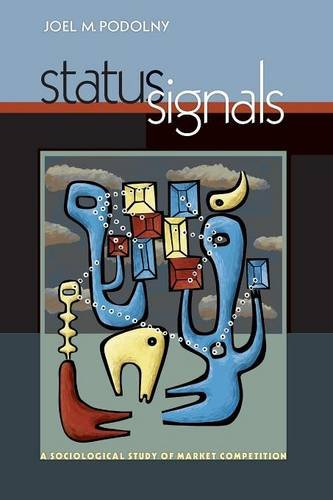 Status Signals: A Sociological Study of Market Competition