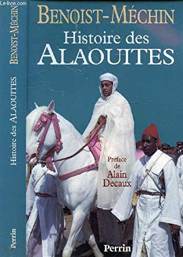 Histoire des Alaouites : 1268-1971 par Jacques Benoist-Méchin