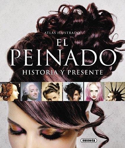 Atlas ilustrado del Peinado, historia y presente por Susaeta Ediciones S A