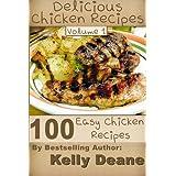 Delicious Chicken Recipes - Volume 1:  100 Easy Chicken Recipes (English Edition)