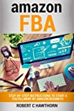 amazon FBA: Step-By-Step Instruction To Start A Fulfillment By Amazon Business
