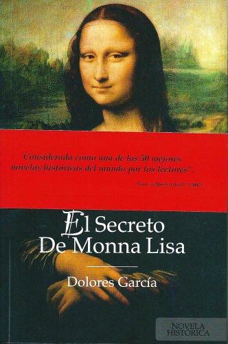 EL SECRETO DE MONNA LISA por DOLORES GARCÍA RUIZ