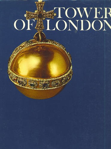 tower-of-london-by-christopher-hibbert-and-the-editors-of-the-newsweek-book-division
