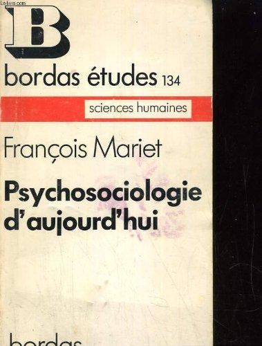 Psychosociologie d'aujourd'hui par François Mariet