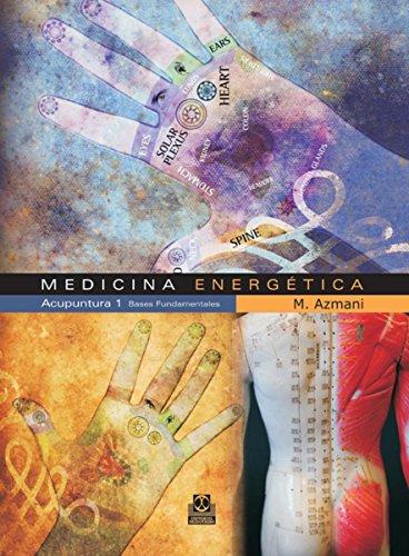 Medicina energética: Acupuntura 1 Bases Fundamentales