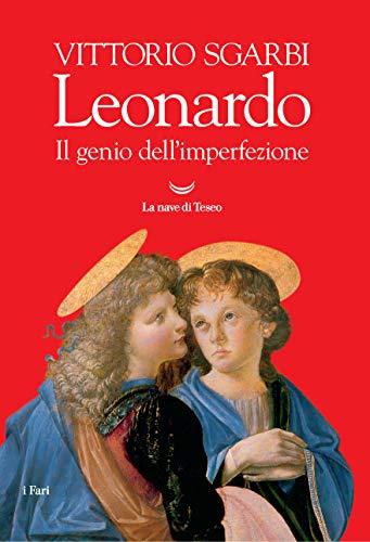Leonardo. Il genio dell'imperfezione. Ediz. illustrata (I fari)