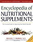 The Encyclopedia of Nutritional Supplements
