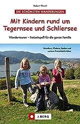 Mit Kindern rund um Tegernsee und Schliersee: Wandertouren - Freizeitspaß für die ganze Familie