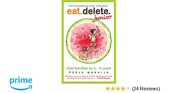 Buy Eat Delete Junior: Child Nutrition for Zero to Fifteen Years