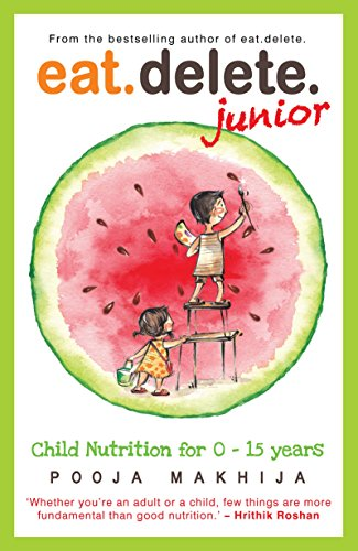 Eat Delete Junior: Child Nutrition for 0-15 Years