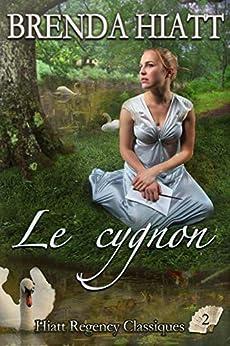 Le Cygnon (Hiatt Regency Classiques t. 2) par [Hiatt, Brenda]