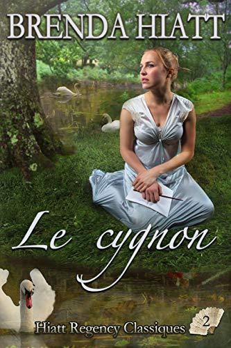 Le Cygnon (Hiatt Regency Classiques t. 2) par Brenda Hiatt