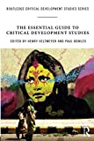The Essential Guide to Critical Development Studies (Routledge Critical Development Studies)