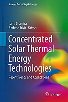 Concentrated Solar Thermal Energy Technologies: Recent Trends And Applications (springer Proceedings In Energy) por Laltu Chandra epub