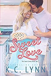 Sweet Love (The Sweet Series) (Volume 1) by K. C. Lynn (2016-03-15)