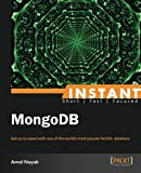 Get to grips with a new technology, understand what it is and what it can do for you, and then get to work with the most important features and tasks. MongoDB Starter is a fast and practical guide designed to help you start developing high-performanc...