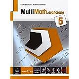 Multimath arancione. Con e-book. Con espansione online. Per le Scuole superiori: 5