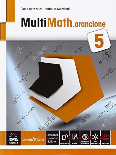 Multimath arancione. Per le Scuole superiori. Con e-book. Con espansione online: 5