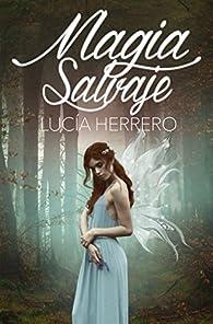 Magia Salvaje par Lucía Herrero