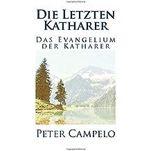 Die Letzten Katharer: Das Evangelium der Katharer