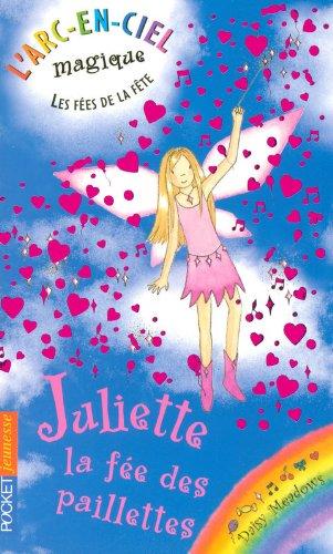 L'arc-en-ciel magique - Les fées du ciel - Tome 3 : Juliette, la fée des paillettes
