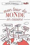 Mon tour du monde en cuisine | Guillemard, Marion. Auteur
