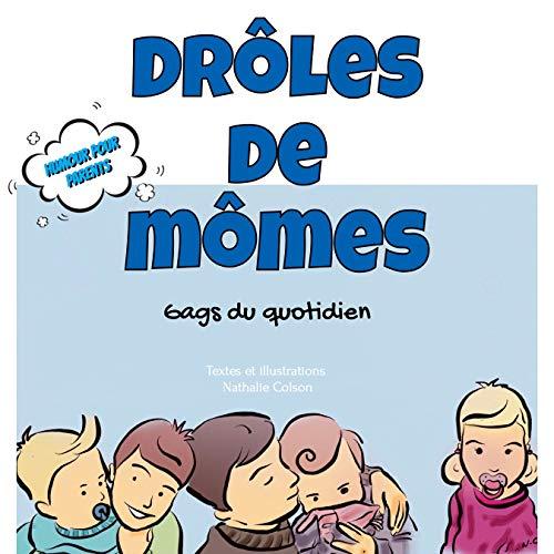 Couverture du livre Drôles de mômes: Gags du quotidien