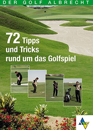 72 Tipps und Tricks rund um das Golfspiel
