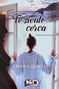 Te siento cerca par  Javier Luis Garcia Moreno