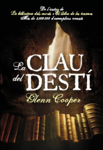 La clau del destí (Catalan Edition) por Glenn Cooper