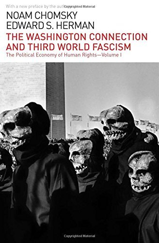 The Washington Connection and Third World Fascism: The Political Economy of Human Rights: Volume I by Noam Chomsky (2014-11-18)