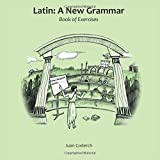 Latin: A New Grammar: Book of Exercises