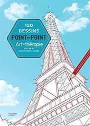 120 dessins point par point : L'art de la concentration visuelle