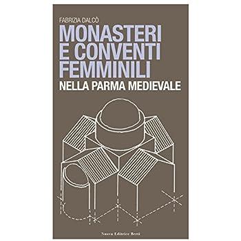 Monasteri E Conventi Femminili Nella Parma Medievale