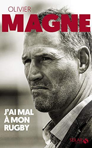 Olivier Magne, J'ai mal à mon rugby