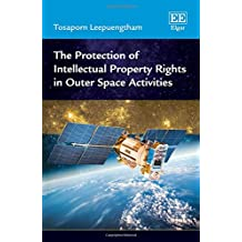 The Protection of Intellectual Property Rights in Outer Space Activities