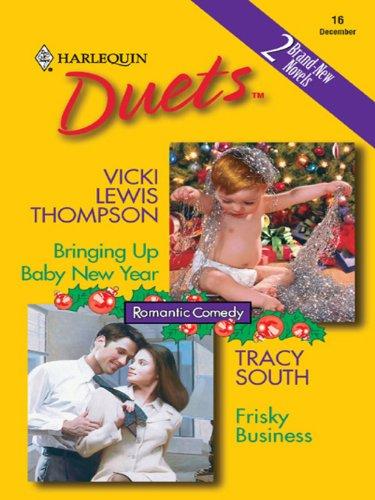 Bringing Up Baby New Year & Frisky Business: An Anthology (English Edition) Frisky Business