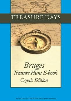Bruges Treasure Hunt: Cryptic Edition (Treasure Hunt E-Books from Treasuredays Book 24) (English Edition) par [Frazer, Luise, Frazer, Andrew]