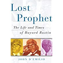 Lost Prophet: The Life and Times of Bayard Rustin (English Edition)