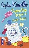 Samantha bonne à rien faire   Kinsella, Sophie (1969-....). Auteur