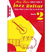 [(Mickey Baker's Complete Course in Jazz Guitar: Book 2 )] [Author: Mickey Baker] [Dec-2004]