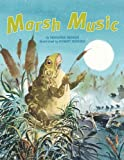 Marsh Music by Marianne Berkes (2011-01-01)