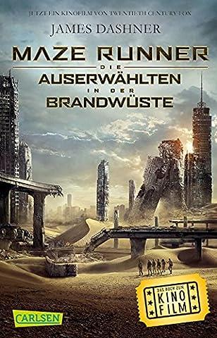 Maze Runner: Die Auserwählten - In der Brandwüste (Filmausgabe) (Die Auserwählten – Maze Runner)