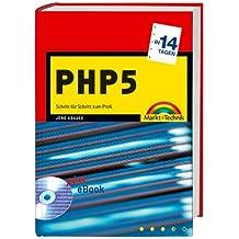 PHP5 in 14 Tagen: Schritt für Schritt zum Profi (in 14/21 Tagen)