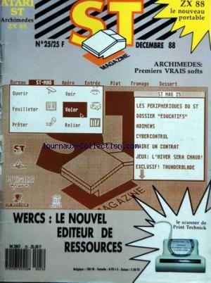 ATARI ST MAGAZINE [No 25] du 01/12/1988 - ZX 88 LE NOUVEAU PORTABLE - ARCHIMEDES / 1ERS VRAIS SOFTS - WERCS / LE NOUVEL EDITEUR DE RESSOURCES - LE SCANNER DE PRINT TECHNICK