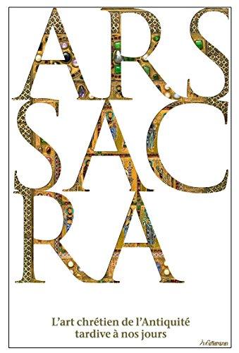 Ars Sacra. l'Art chrtien de l'Antiquit tardive a nos jours