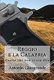 Reggio E La Calabria: Quello Che Non Si Osa Dire: Volume 31
